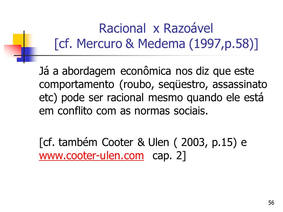 Racional x Razoável [cf. Mercuro & Medema (1997,p.58)]